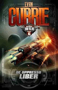Hayden War. Tom 6. De Oppresso Liber - Evan Currie - ebook