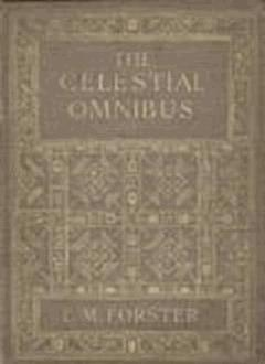 The Celestial Omnibus and Other Stories - E. M. Forster - ebook