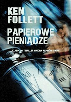 Papierowe pieniądze - Ken Follett - ebook