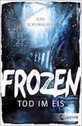 Frozen - Tod im Eis - Jens Schumacher - E-Book