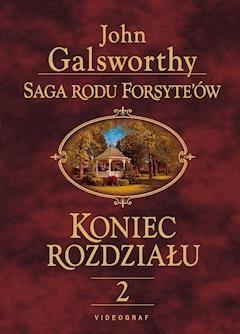 Saga rodu Forsyte'ów. Koniec rozdziału 2. Kwiat na pustyni - John Galsworthy - ebook