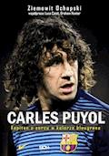 Carles Puyol Kapitan o sercu w kolorze blaugrana - Ziemowit Ochapski - ebook