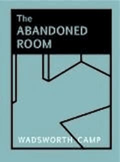 The Abandoned Room - Wadsworth Camp - ebook