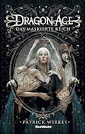 Dragon Age: Das maskierte Reich - Patrick Weekes - E-Book