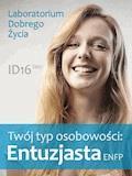 Twój typ osobowości: Entuzjasta (ENFP) - Laboratorium Dobrego Życia - ebook