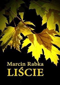 Liście - Marcin Rabka - ebook