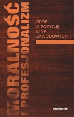 Moralność i profesjonalizm - Włodzimierz Galewicz - ebook