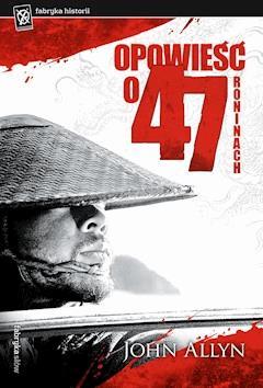 Opowieść o 47 Roninach - John Allyn - ebook