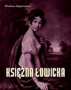 Księżna Łowicka - powieść historyczna z XIX wieku - Wacław Gąsiorowski - ebook
