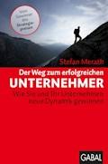 Der Weg zum erfolgreichen Unternehmer - Stefan Merath - E-Book