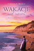 Wakacje nad morzem. Historia miłosna Jane Austen - Carolyn M. Murray - ebook