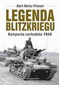 Legenda blitzkriegu. Kampania zachodnia 1940 - Karl-Heinz Frieser - ebook