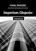Imperium Głupców - Paweł Śmieszek - ebook