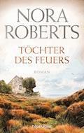 Töchter des Feuers - Nora Roberts - E-Book