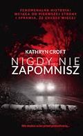 Nigdy nie zapomnisz - Kathryn Croft - ebook