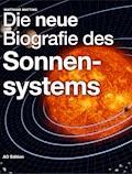 Die neue Biografie des Sonnensystems - Matthias Matting - E-Book