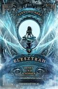 Elesztrah (Band 4): Dunst und Schimmer - Fanny Bechert - E-Book