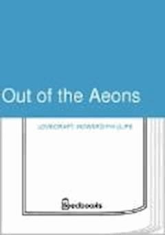 Out of the Aeons - Howard Phillips Lovecraft - ebook