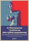O literaturze i kulturze (nie tylko) popularnej. Prace ofiarowane Profesorowi Jakubowi Z. Lichańskiemu - Anna Gemry, Adam Mazurkiewicz - ebook