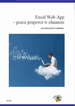 Excel Web App - Opracowanie grupowa w chmurze - Piotr Dynia - ebook