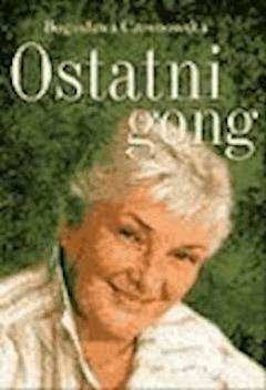 Ostatni gong  - Bogusława Czosnowska  - ebook