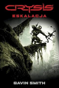 CRYSIS: Eskalacja - Gavin Smith - ebook
