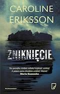 Zniknięcie - Caroline Eriksson - ebook