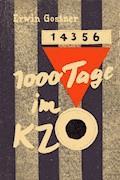 1000 Tage im KZ - Erwin Gostner - E-Book