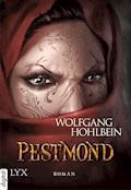 Die Chronik der Unsterblichen - Pestmond - Wolfgang Hohlbein - E-Book