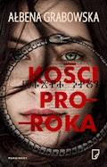 Kości proroka - Ałbena Grabowska - ebook