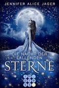 Die Nacht der fallenden Sterne - Jennifer Alice Jager - E-Book