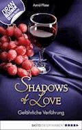 Gefährliche Verführung - Shadows of Love - Astrid Pfister - E-Book