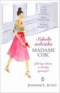 Szkoła wdzięku Madame Chic. Jak być damą w każdej sytuacji? - Jennifer L. Scott - ebook