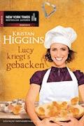 Lucy kriegt's gebacken - Kristan Higgins - E-Book