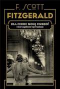 Dla ciebie mogę umrzeć i inne zagubione opowiadania - F.Scott Fitzgerald - ebook