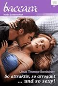 So attraktiv, so arrogant ... und so sexy! - Linda Thomas-Sundstrom - E-Book