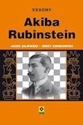 Akiba Rubinstein - Jacek Gajewski, Jerzy Konikowski - ebook