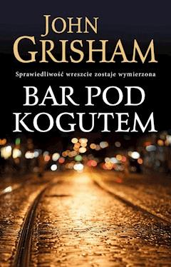 Bar Pod Kogutem - John Grisham - ebook + audiobook