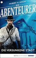 Die Abenteurer - Folge 05 - Hubert H. Simon - E-Book