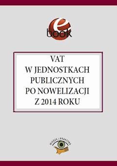 VAT w jednostkach publicznych po nowelizacji z 2014 roku - Jakub Kolski - ebook