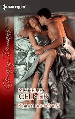 Kipiąca namiętność - Michelle Celmer - ebook