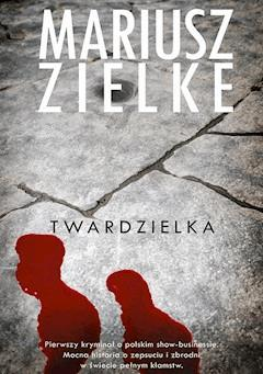 Twardzielka - Mariusz Zielke - ebook
