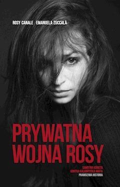 Prywatna wojna Rosy - Rosy Canale, Emanuela Zuccala - ebook