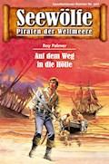 Seewölfe - Piraten der Weltmeere 507 - Roy Palmer - E-Book