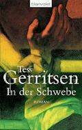 In der Schwebe - Tess Gerritsen - E-Book