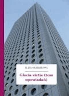 Gloria victis (tom opowiadań) - Orzeszkowa, Eliza - ebook