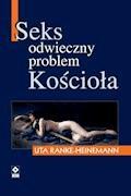 Seks. Odwieczny problem Kościoła - Uta Ranke-Heinemann - ebook