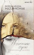 Przerwane życie - Bożena Helena Mazur-Nowak - ebook