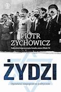 Żydzi. Opowieści niepoprawne politycznie - Piotr Zychowicz - ebook