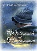 Winterpunsch und Herzenswunsch - Savannah Lichtenwald - E-Book